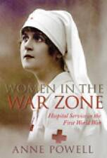 """""""VERY GOOD"""" Powell, Anne, Women in the War Zone: Hospital Service in the First W"""