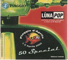 LUNAPOP LUNA POP CESARE CREMONINI 50 SPECIAL PROMO CD SINGOLO cds COME NUOVO