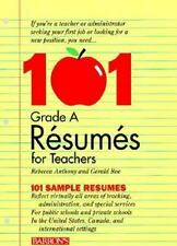 101 Grade A Resumes for Teachers by Rebecca J. Anthony (1994, Paperback)