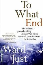 To What End by Ward Just (2000, Paperback)