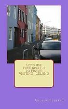 Let's Use Free Speech to Praise Visiting Iceland by Andrew Bushard (2014,...