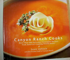 Cookbook - CANYON RANCH COOKS by Scott Uehlein  Retail $32.00  Yummy Recipies!!