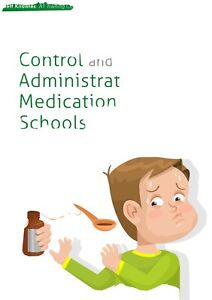 The Control And Administration Of Medication In Schools