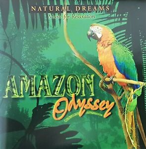 NATURAL DREAMS - AMAZON ODYSSEY - MUSIC FOR RELAXATION CD - 1999