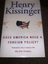 HENRY KISSINGER DOES AMERICA NEED A FOREIGN POLICY SIGNED 1st EDITION BOOK