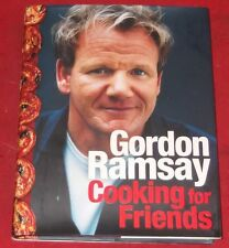 COOKING FOR FRIENDS ~ Gordon Ramsay ~ HARDCOVER D/J
