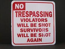 Sign: NO TRESPASSING VIOLATORS WILL BE SHOT SURVIVORS WILL BE SHOT AGAIN