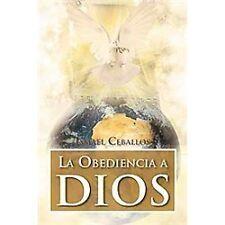 La Obediencia A Dios : Traspasa Toda Cultura Y Toda TradicióN de la Mente...