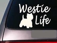 "Westie life 6"" sticker *E766* west highland white terrier decal"