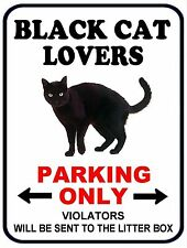 """PCSCP """"Black Cat Lovers Parking Only"""" 9 x 11.5 Laminated Funny Sign"""