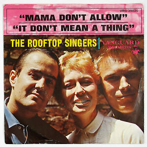 ROOFTOP SINGERS Mama Don't Allow/ It Don't Mean A Thing 7IN 1963 FOLK VG++ NM-