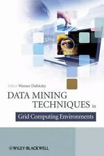 Data Mining in Grid Computing Environments (2008, Hardcover)