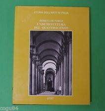 Renato De Fusco - L' architettura del Quattrocento  - 1^ Ed. UTET 1984