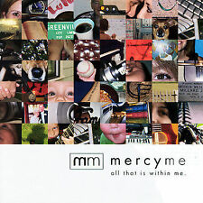 All That Is Within Me by MercyMe (CD 2007 INO) Bart Millard~Finally Home