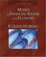 Money, the Financial System, and the Economy by R. Glenn Hubbard (2007,...