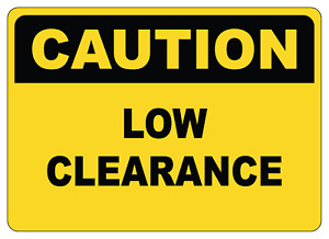 OSHA CAUTION: LOW CLEARANCE | Adhesive Vinyl Sign Decal