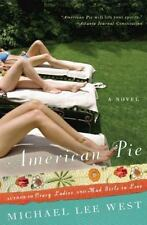 American Pie: A Novel: By West, Michael Lee