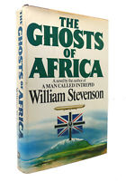 William Stevenson THE GHOSTS OF AFRICA A Novel 1st Edition 2nd Printing