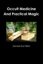 Occult Medicine and Practical Magic (Paperback or Softback)