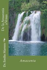 De la Amazonia a Venus by Emilio Marrero (2014, Paperback)