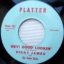 DICKY JAMES with DOWN BEATS 45 Hank Williams' HEY GOOD LOOKIN / LOST LOVE  JR268