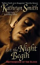 Let the Night Begin by Kathryn Smith (2008, Paperback)