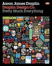 Draplin Design Co. - Pretty Much Everything Hardback Book by Aaron James Draplin
