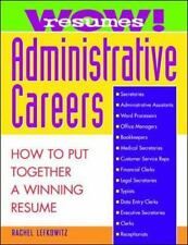 Wow! Resumes for Administrative Careers: How to Put Together a Winning Resume (P