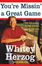 You're Missin' a Great Game: From Casey to Ozzie, the Magic of Baseball and How