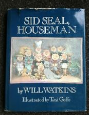 Sid Seal, Houseman by WIll Watkins & Toni Goffe Hardcover Dustjacket Book