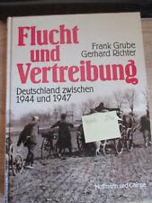 Flucht und Vertreibung Deutschland 1944-1947 - Grube, Frank und Gerhard Richter