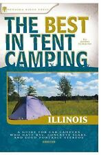 The Best in Tent Camping: Illinois: A Guide for Car Campers Who Hate RVs, Concre