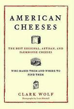 NEW American Cheeses: The Best Regional, Artisan, and Farmhouse Cheeses,