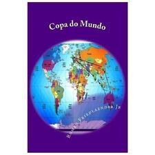 Copa Do Mundo : T� Fora Do Brasil para Assistir by Romeu Friedlaender Jr...