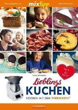 TM5 & TM31 Lieblings-Kuchen, Kochen mit dem Thermomix Kochbuch/Handbuch/Rezepte