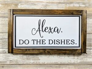 Alexa, Do The Dishes Rustic Framed Wood Sign - Handpainted Decor - Customizable!