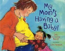 My Mom's Having a Baby!: A Kid's Month-by-Month Guide to Pregnancy (Concept Book