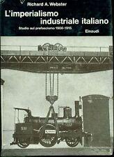 WEBSTER Richard A., L'imperialismo industriale italiano. Studio sul prefascismo