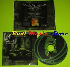 CD Singolo KORN Make me bad (remixes) EPIC IMMORTAL ESK12662  mc dvd (S6)