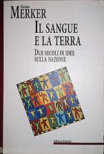 NICOLAO MERKER IL SANGUE E LA TERRA DUE SECOLI DI IDEE... EDITORI RIUNITI 2001