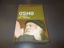 OSHO RAJNEESH:I SEGRETI DEL TANTRA.TASCABILI BOMPIANI 874.NOV 2005 BUONISSIMO!!