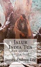 Jalur India Tua Dan Cerita-Cerita Lain (2013, Paperback)