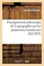 Histoire: Enseignement Pittoresque de la Geographie Par les Projections...