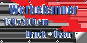 Werbebanner Banner 510g 400 x 150 cm Druck + Ösen schneller Versand