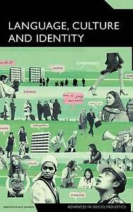 Language, Culture and Identity: An Ethnolinguistic Perspective (Advances in Soci
