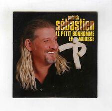 CD SINGLE (NEUF) PATRICK SEBASTIEN LE PETIT BONHOMME EN MOUSSE