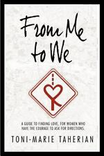 From Me to We: A Relationship Guide, to Finding Love for Women Who Have the Cour