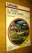 URANIA # 691-KEITH LAUMER-IL SEGNO DEI DUE MONDI-1976-MONDADORI