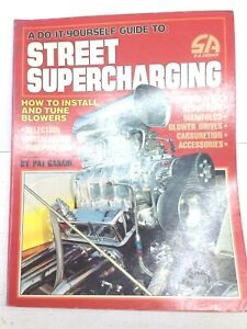 A Guide To Street Supercharging How To Install And Tune Blowers By Pat Ganahl