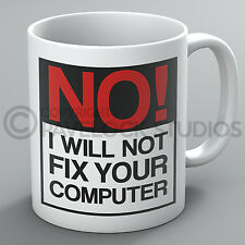 No I Will Not Fix Your Computer Mug Computers PC IT Funny Geek Nerd Coffee Gift